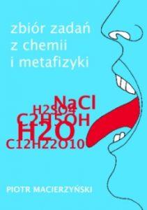 """Okładka tomiku poezji """"Zbiór zadań z chemii i metafizyki"""" Piotra Macierzyńskiego"""