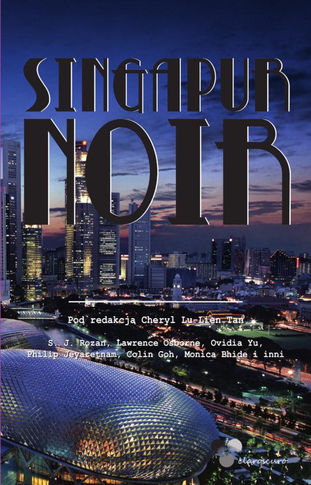 Singapur Noir albo morderstwa w Singapurze
